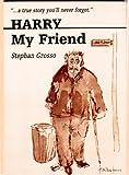Harry, My Friend, Stephan Grosso, 0892432470