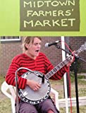 Midtown Farmers' Market - Market Music- Vol. 1