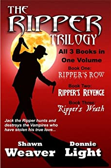 The Ripper Trilogy by [Weaver, Shawn, Light, Donnie]