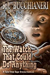The Watch That Could Do Anything (A Fantasy Adventure of a Peculiar Sort)
