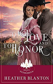To Love and to Honor (Brides of Evergreen Book 5) by [Blanton, Heather]