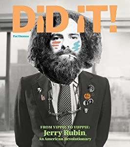 Did It! From Yippie To Yuppie: Jerry Rubin, An American Revolutionary by Fantagraphics