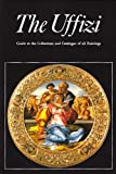 The Uffizi : Guide to the Collections and Catalogue of All Paintings, Caneva, Caterina and Cecchi, Alessandro, 081610607X