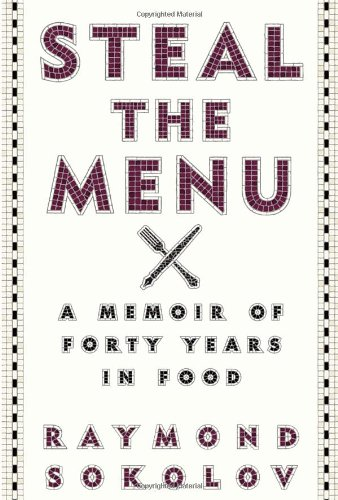 Image of Steal the Menu: A Memoir of Forty Years in Food