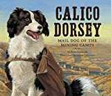 Calico Dorsey: Mail Dog of the Mining Camps