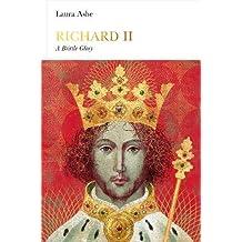 Richard II: A Brittle Glory (Penguin Monarchs)