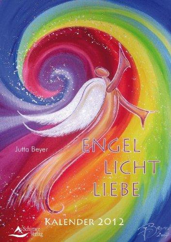Engel, Licht, Liebe - Kalender 2012