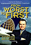 From Worst to First: Behind the Scenes of Continental's Remarkable Comeback by Gordon Bethune (1998-05-12)
