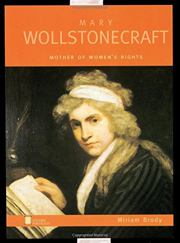 Mary Wollstonecraft: Mother of Women's Rights (Oxford Portraits)