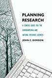 Planning Research: A Concise Guide for the Environmental and Natural Resource Sciences