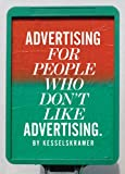 Advertising for People Who Don't Like Advertising, Kesselskramer, 1856698254