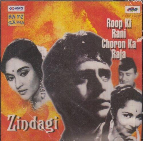 Zindagi / Roop Ki Rani Choron Ka Raja