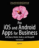 Pro iOS and Android Apps for Business, Frank Zammetti, 143026070X
