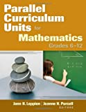 img - for Parallel Curriculum Units for Mathematics, Grades 6 12 book / textbook / text book