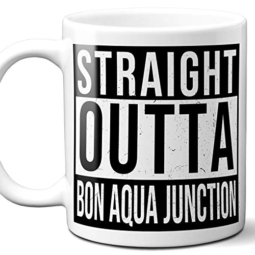 Straight Outta Bon Aqua Junction Souvenir Gift Mug. I Love City Town USA Lover Coffee Unique Tea Cup Men Women Birthday Mothers Day Fathers Day Christmas. 11 oz.