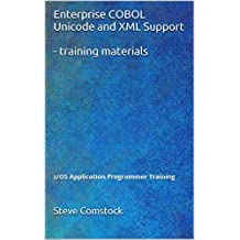 Enterprise COBOL Unicode and XML Support - training materials: z/OS Application Programmer Training