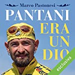 Pantani era un dio   Marco Pastonesi