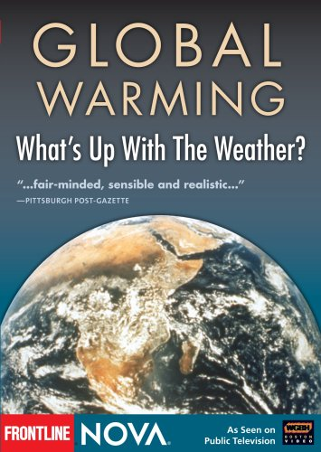 - NOVA: Global Warming: What's Up With the Weather(2000)