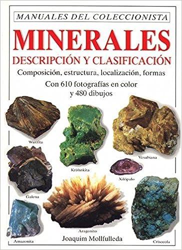 Minerales Descripción Y Clasificación Guias Del Naturalista Rocas Minerales Piedras Preciosas Spanish Edition Mollfulleda Borrell Joaquim 9788428209748 Books