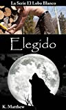 Download Elegido (Spanish Edition) in PDF ePUB Free Online
