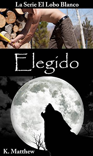 Elegido (Spanish Edition)