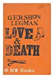 img - for Love and Death: A Study in Censorship book / textbook / text book