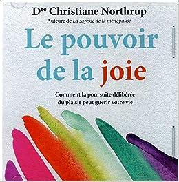 Le Pouvoir De La Joie Livre Audio Christiane Northrup