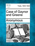 Case of Gaynor and Greene, Anonymous, 1275491367