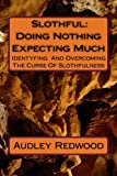 Slothful: Doing Nothing Expecting Much, Audley Redwood, 1477676724