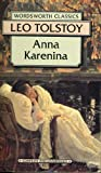 Anna Karenina (Complete and Unabridged) (Wordsworth Classics)