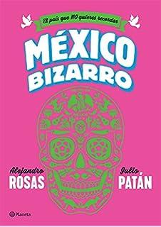 México Bizarro (Spanish Edition)