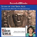 Icons of the Iron Age: The Celts in History | Susan A. Johnston