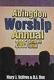 The Abingdon Worship Annual 2005, Scifres, 0687006066