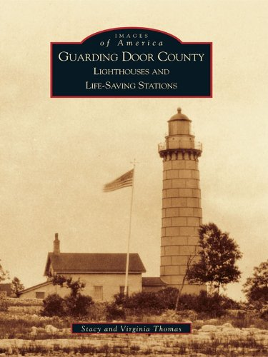 (Guarding Door County: Lighthouses and Life-saving Stations (Images of America))