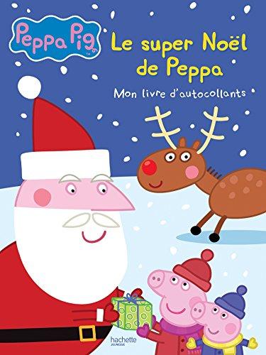 Peppa Pig - Mon livre d'autocollants - Le super Noël de Peppa