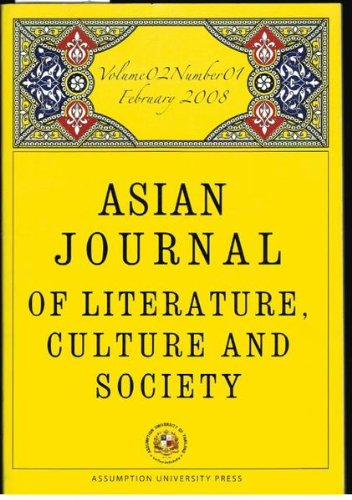 Asian Journal of Literature, Culture and Society: Volume 02, Number 01, February 2008 (Asian Journal Of Literature Culture And Society)