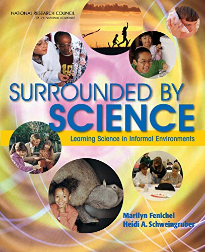 Surrounded by Science: Learning Science in Informal Environments (National Council For Science And The Environment)