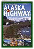 The World-Famous Alaska Highway, Tricia Brown, 0882407309