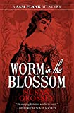 Worm in the Blossom (The Sam Plank Mysteries Book 3)
