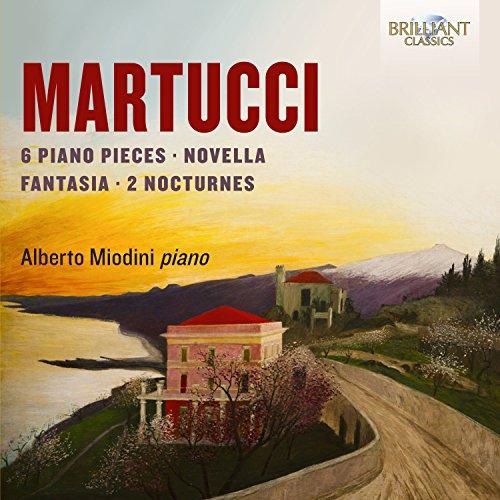 Martucci: 6 Piano Pieces, Novella, Fantasia, 2 Nocturnes