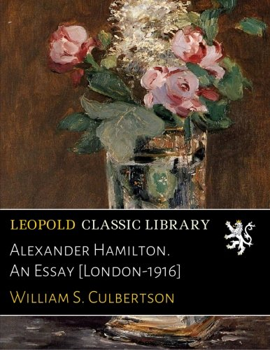 Alexander Hamilton. An Essay [London-1916] ebook