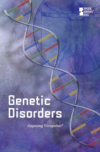 Genetic Disorders (Opposing Viewpoints)