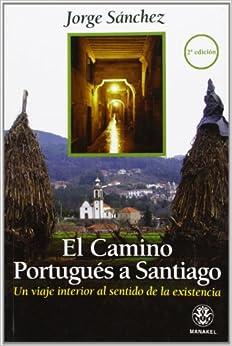 El Camino Portugués A Santiago por Jorge Sánchez epub
