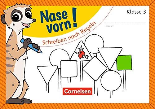 Nase vorn! - Deutsch: 3. Schuljahr - Schreiben nach Regeln: Übungsheft