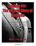 Spoken for - the Art and Glory of Bespoke, Ravi Daswani, 148956537X