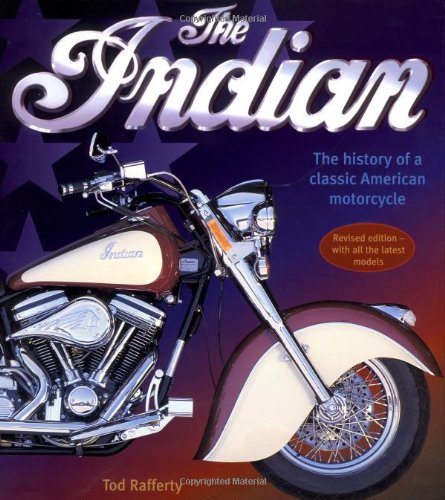 Indian: The History Of A Classic American Motorcycle