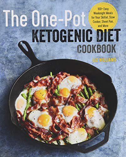 The One Pot Ketogenic Diet Cookbook: 100+ Easy Weeknight Meals for Your Skillet, Slow Cooker, Sheet Pan, and More ()