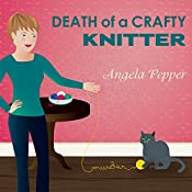 Death of a Crafty Knitter: Stormy Day Mystery Series #2 | Angela Pepper