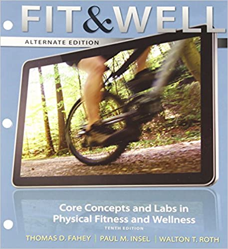 Fit well alternate edition core concepts and labs in physical fit well alternate edition core concepts and labs in physical fitness and wellness loose leaf edition 10th edition fandeluxe Gallery