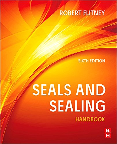 Seals and Sealing Handbook, Sixth Edition